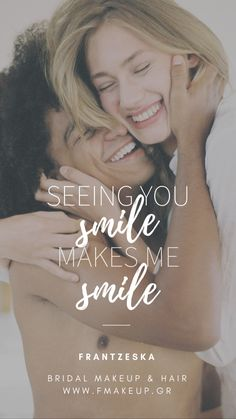 Seeing you smile makes me smile Make Smile, I Smile, Your Smile, My Smile Quotes, Scrunched Hair, See You, Bridal Makeup, Groom, Hairstyle