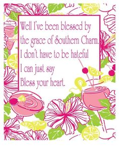 """Well I've been blessed by the grace of Southern Charm. I don't have to be hateful. I can just say 'Bless your heart'. Southern Ladies, Southern Pride, Southern Sayings, Simply Southern, Southern Charm, Southern Belle, Southern Living, Southern Comfort, Southern Humor"
