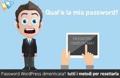 Hai dimenticato la password e l'email di Wordpress e non sai cosa fare? Ecco tutti metodi per recuperare le credenziali di accesso al tuo sito Wordpress.
