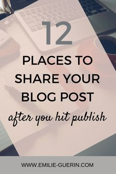 Places to share your blog post, social media platforms, blog tips