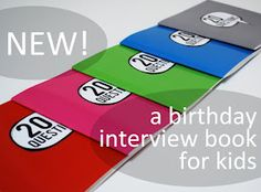 20 QUESTIONS :  to ask your child each birthday then make a book with it