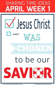 2016 LDS Sharing Time Ideas for April Week 1: Jesus Christ was chosen to be our Savior.