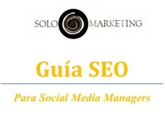 """Guía SEO para Social Media Managers"" #free #ebook #seo"