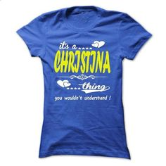 its a CHRISTINA Thing You Wouldnt Understand ! - T Shir - #southern tshirt #sweater upcycle. CHECK PRICE => https://www.sunfrog.com/Names/its-a-CHRISTINA-Thing-You-Wouldnt-Understand--T-Shirt-Hoodie-Hoodies-YearName-Birthday-32924424-Ladies.html?68278
