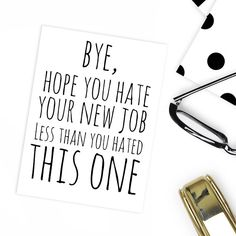 Hey, I found this really awesome Etsy listing at https://www.etsy.com/uk/listing/551563703/funny-leaving-work-card-new-job-good