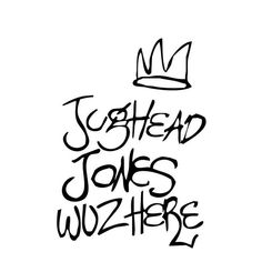 JUGHEAD JONES WUZ HERE