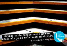 Geloof is de eerste trede nemen, zelfs als je de hele trap niet ziet