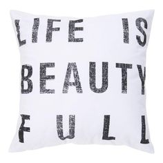 Life Is Beauty-Full Pillow