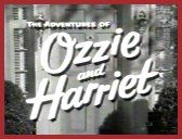 The Adventures of Ozzie and Harriet was the real-life Nelson family on the air, with all the little adventures that an active middle-class American family might have, and two young boys growing up before their parents' and  the television audience's eyes. The Nelsons lived in Hillsdale at 822 Sycamore Road. On TV Ozzie had no  defined source of income, and always seemed to be hanging around the house.