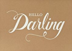 Darling is probably one of my favorite words ever plus it's Audrey Hepburn's