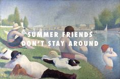 """""""Fucked up and fucked all my friends Bathers at Asnières (1884), Georges Seurat / Summer Friends, Chance the Rapper feat. Jeremih, Francis, The Lights"""""""