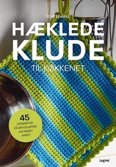 Læs om Hæklede klude til køkkenet - 45 opskrifter på grydelapper og meget andet. Udgivet af Legind. Bogens ISBN er 9788771553741, køb den her Tunisian Crochet, Dyi, Pot Holders, Pattern, Creative Ideas, Decor, Baby, Creative, Diy Creative Ideas