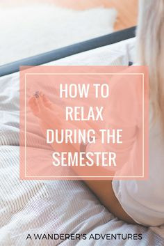 How to relax during the semester college years, college fun, college hacks, college College Life Hacks, College Years, College Fun, Education College, College Tips, College Binder, School Hacks, Scholarships For College, College Students