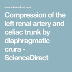 Compression of the left renal artery and celiac trunk by diaphragmatic crura - ScienceDirect Celiac Artery, Health And Wellness, Trunks, Science, Drift Wood, Health Fitness, Tree Trunks