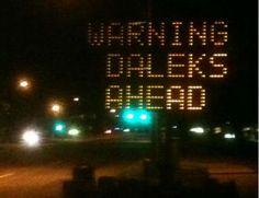 """""""Doctor Who"""" fans hijacked a Boulder, Colorado street sign and changed it to read """"Warning Daleks Ahead."""" Fantastic."""