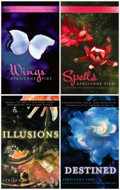 Wings Series - Aprilynne Pike I've read the first two. The others are TBR. (I have a very long To Be Read list.)