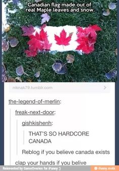 O CANADAAAAAAAA! SOMETHING SOMETHING DON'T KNOW THE WORDS TO THIS ANTHEEEEEMMMMM!!!