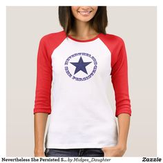 Nevertheless She Persisted Star Raglan Tee #neverthelesssheperisisted