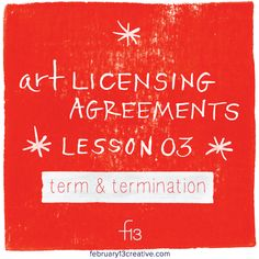 Before you begin, it's worth contemplating the end… http://www.february13creative.com/blog/2015/6/4/license-agreement-primer-term-termination