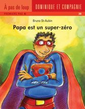 Papa est un super zéro - Bruno St-Aubin Iron Man, Superhero, Books, Fictional Characters, Grade 1, Albums, Teaching, Short Stories, Emergent Readers