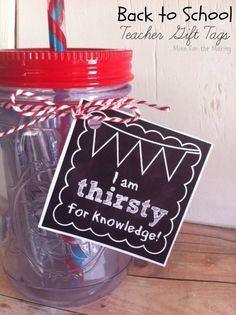 """Back to School Teacher Gift Tags at Mine for the Making. """"I am THIRSTY for knowledge!"""""""