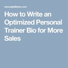 How to Write an Optimized Personal Trainer Bio for More Sales