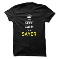 [Cool tshirt names] I Cant Keep Calm Im A SAYER-2228C2  Teeshirt this month  Hi SAYER you should not keep calm as you are a SAYER for obvious reasons. Get your T-shirt today and let the world know it.  Tshirt Guys Lady Hodie  SHARE and Get Discount Today Order now before we SELL OUT  Camping field tshirt i cant keep calm im