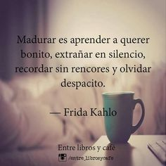 Read frida kahlo from the story Frases De Amor Y Canciones De Amor by (criss) with 361 reads. Great Quotes, Quotes To Live By, Me Quotes, Qoutes, More Than Words, The Words, Frida Quotes, Quotes En Espanol, Spanish Quotes