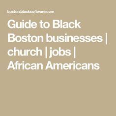 Guide to Black Boston businesses | church | jobs | African Americans
