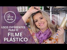 PLASTICO FILME: DIFERENTES USOS   A DICA DO DIA COM FLÁVIA FERRARI - YouTube