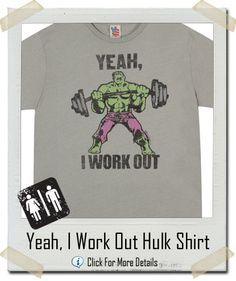 Incredible Hulk - Yeah, I Work Out T-Shirt