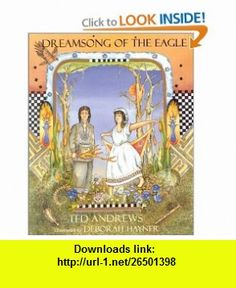 Dreamsong of the Eagle (9781571742940) Ted Andrews , ISBN-10: 1571742948  , ISBN-13: 978-1571742940 ,  , tutorials , pdf , ebook , torrent , downloads , rapidshare , filesonic , hotfile , megaupload , fileserve