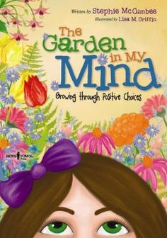 The Garden in My Mind Great book for teaching positive choices in the classroom.