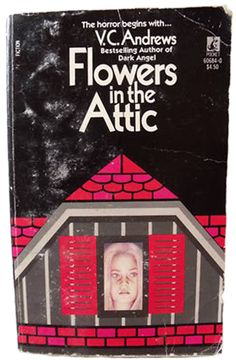 Flowers in the Attic by V.C. Andrews.