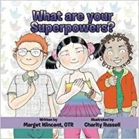 "Review of Children's Book on #Inclusion – What are your Superpowers? by Marget Wincent, OTR - Awesome children's book! Each page of text focuses on a different way of doing things by kids who are using their ""superpowers"". Each page can be used as a springboard for discussion about a child's differences, the things that make this child truly unique which can be viewed as his superpower. #teachers #pediOT #parents #teachPreschool #preschooler"