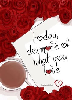 Today do more of what you love! by Heather Stillufsen Collection from Rose Hill Designs Art Quotes, Life Quotes, Inspirational Quotes, Qoutes, Motivational, Unique Quotes, Positive Thoughts, Positive Quotes, Rose Hill Designs