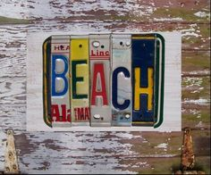 Beach sign, good DIY to make from old license plates.