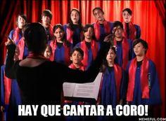 hay que cantar a coro!