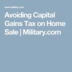 Avoiding Capital Gains Tax on Home Sale | Military.com