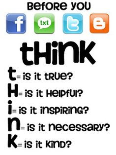 Before you Facebook, TXT, Tweet, or Blog.... THINK (Important guidelines for students and adults using Social Media)  Pinned from: technology rocks. seriously.: