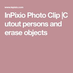 InPixioPhotoClip|Cutout persons and erase objects