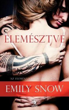 Adri könyvmoly könyvei: Emily Snow: Elemésztve