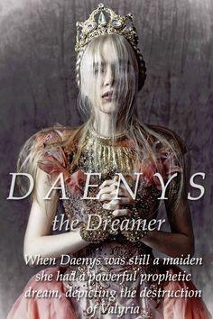 Daenys the Dreamer   #gameofthrones #asongoficeandfire #asoiaf #targaryen