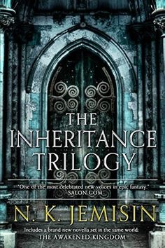 NK Jemisin : The Inheritance Trilogy (1-The Hundred Thousand Kingdoms, 2-The Broken Kingdoms, & 3-The Kingdom of Gods. Plus novella-The Awakened Kingdom)... & 50 other fantasy series to read ;)