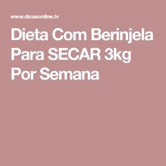 Dieta Com Berinjela Para SECAR 3kg Por Semana