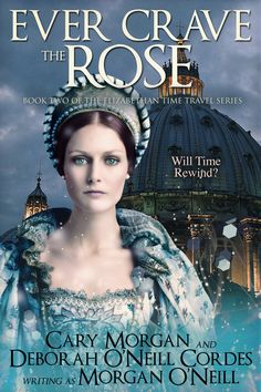 Cover reveal! Our third novel in the Elizabethan time travel series, Ever Crave the Rose, is live on Amazon pre-order, with the release day set for June 14, 2017. This sequel to The Thornless Rose is replete with thrills and chills, since our heroine Anne meets a terrible fate. But the beauty of time travel fiction makes it possible to use twisty-turning plotting to try to change the outcome. The question of the hour, day, year, century is clear - will time rewind?