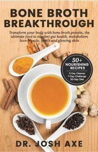 This is an excerpt from the new book by Dr Josh Axe, Bone Broth Breakthrough. I have to note that I am really excited about the associated new product, Bone Broth Protein! It is a protein made from drying the bone broth. Dr Josh Axe, Dr Axe, Paleo Recipes, Real Food Recipes, Health Recipes, Food Tips, Free Recipes, Gut Health, Health And Wellness