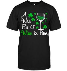 Patricks Day Cotton Funny Black T Shirts Hoodies Outfits :: WINE IS FINE - Funny Shirt Sayings - Ideas of Funny Shirt Sayings - st patricks day traditions st patricks day hist Saint Funny Shirts For Men, Funny Shirt Sayings, Shirts With Sayings, Funny Hoodies, Vinyl Sayings, Cheap Shirts, T Shirts, Shirt Hoodies, Overwatch