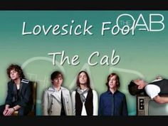 THE CAB - LOVESICK FOOL                  Waking up just brings me down                   Cause every morning you are nowhere to be found
