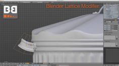 How to use the Lattice Modifier in Blender to shape complex objects easily